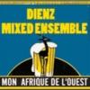 Dienz Mixed Ensemble - Mon Afrique de L\'Ouest